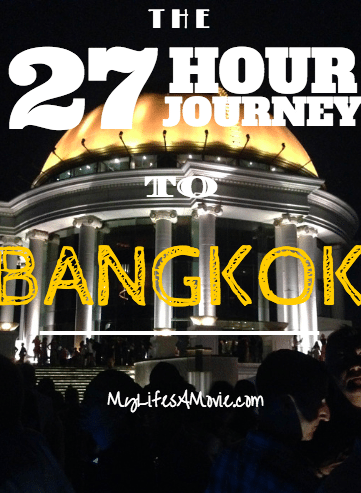 The 27 Hour Journey to Bangkok