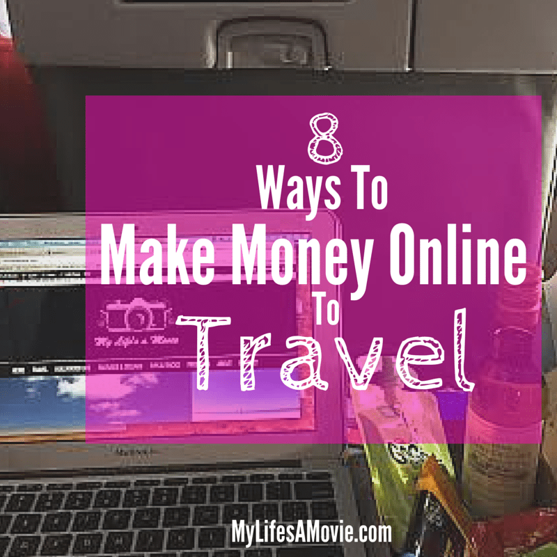 8 Ways to Make Money Online to Travel