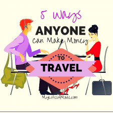 5 Ways Anyone Can Make Extra Money To Travel