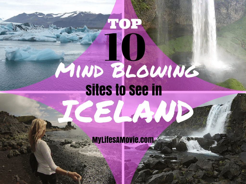 Top 10 Mind Blowing Sites to See in Iceland