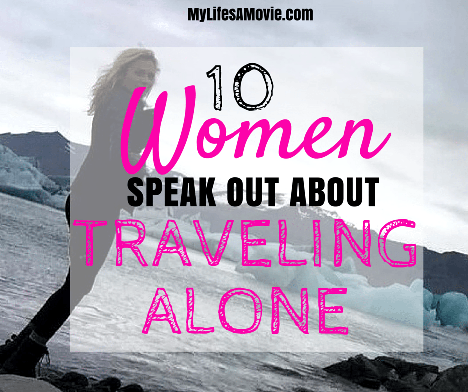 10 women speak out about traveling alone