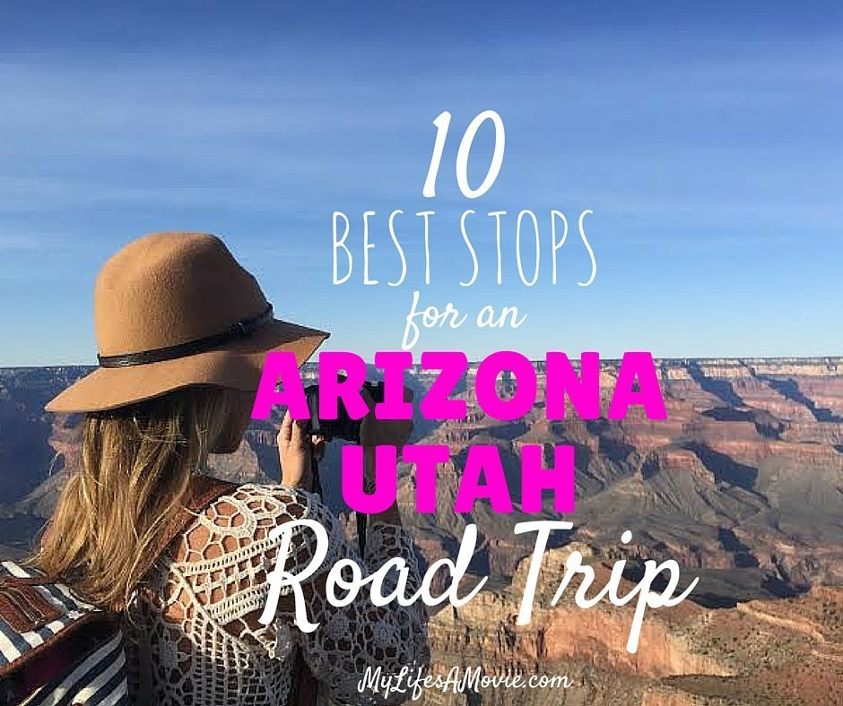 10 Best Stops For an Arizona Utah Road Trip