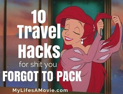10 Travel Hacks for Shit You Forgot to Pack