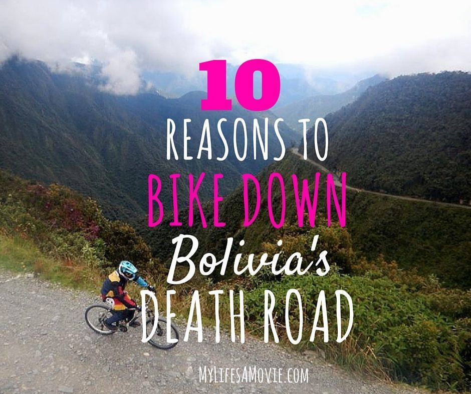 10 reasons to bike down bolivia's death road