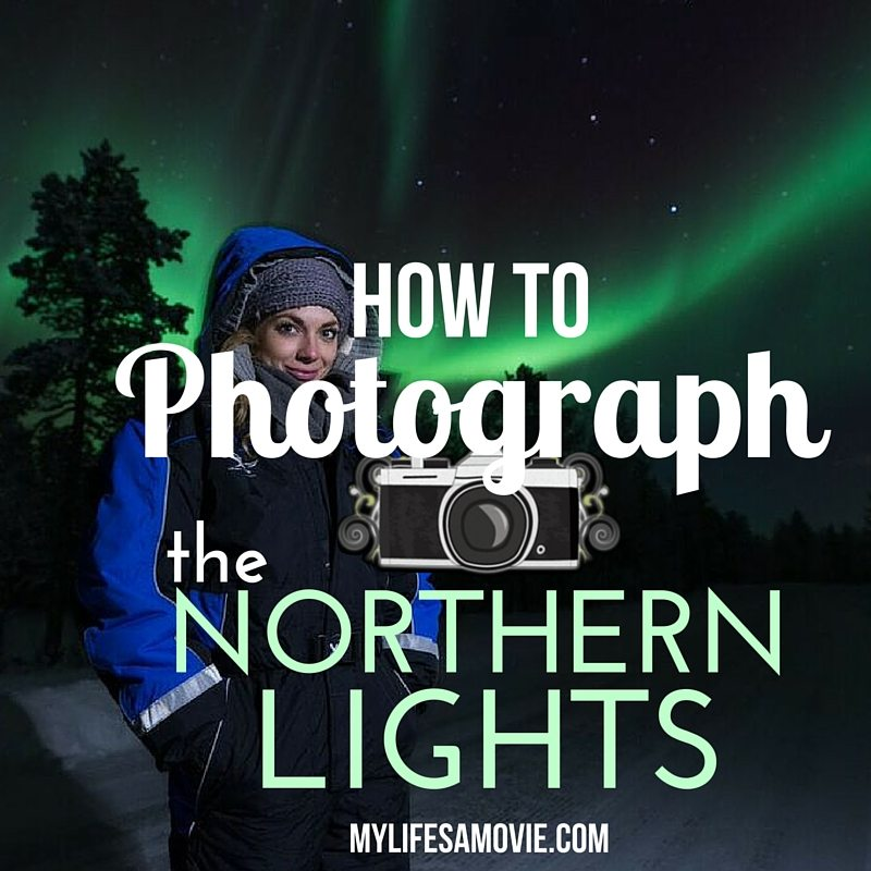 How to photograph the northern lights mylifsamovie