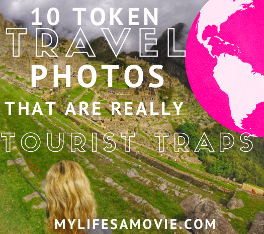 token travel photos that are really tourist traps mylifesamovie.com