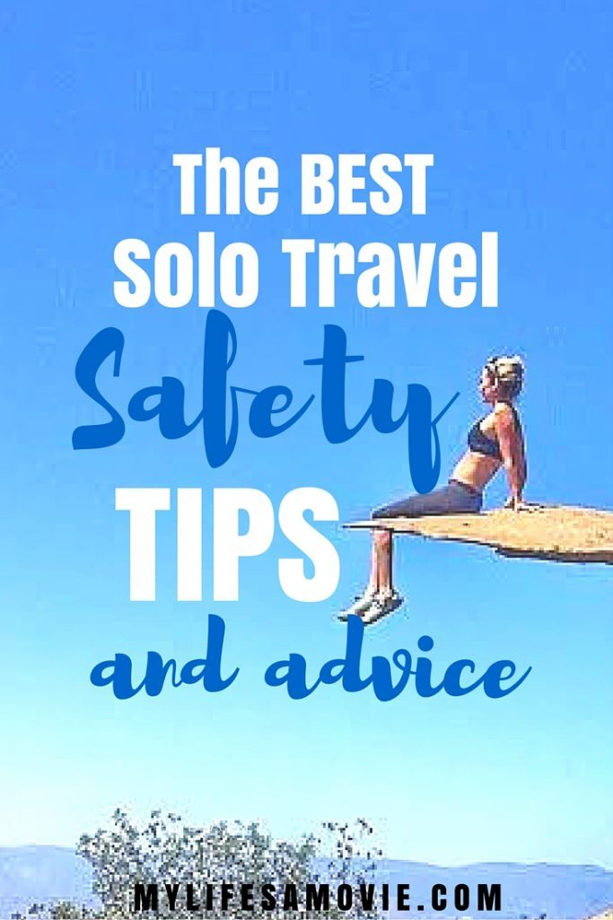 The Best Solo Travel Safety Tips and Advice mylifesamovie.com