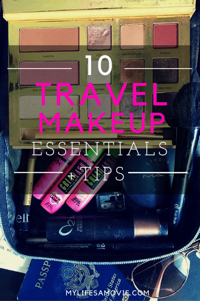 10 TRAVEL MAKEUP ESSENTIALS + TIPS mylifesamovie.com