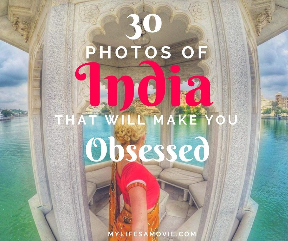 30 photos of india that will make you obsessed mylifesamovie.com