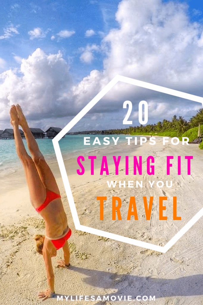20 easy tips for staying fit when you travel - mylifesamovie.com