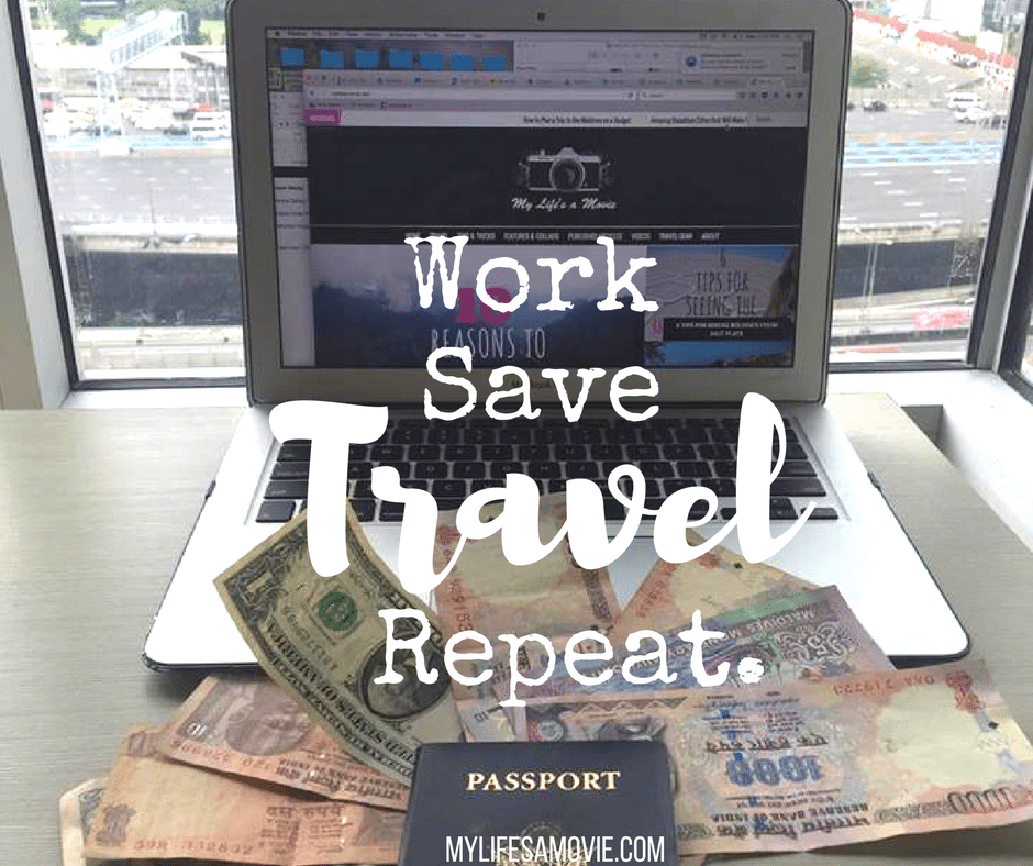 Wanderlust Workers travel-quotes-work-save-travel-repeat-mylifesamovie-com