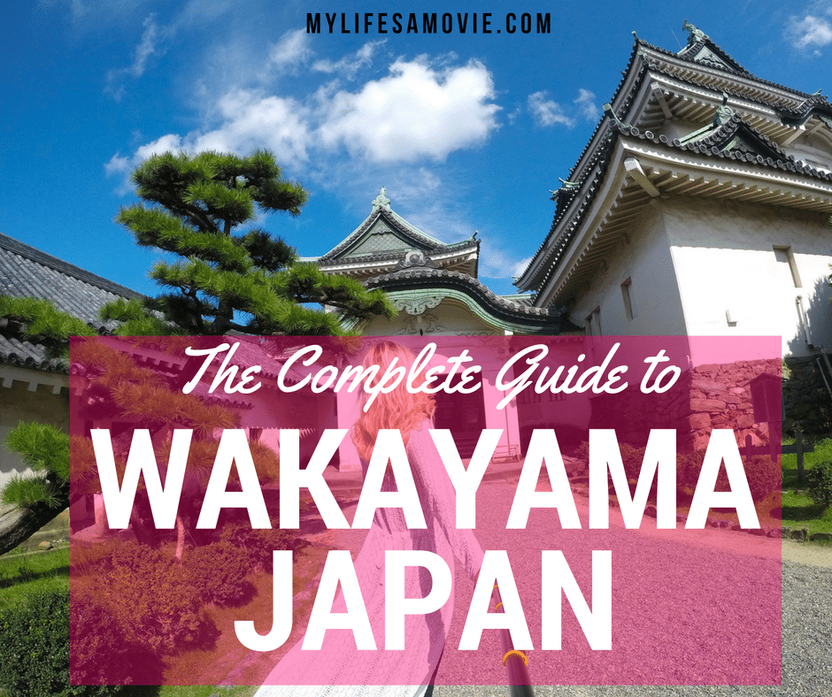 Complete Guide To My Secret Wakayama Japan My Life S A Movie