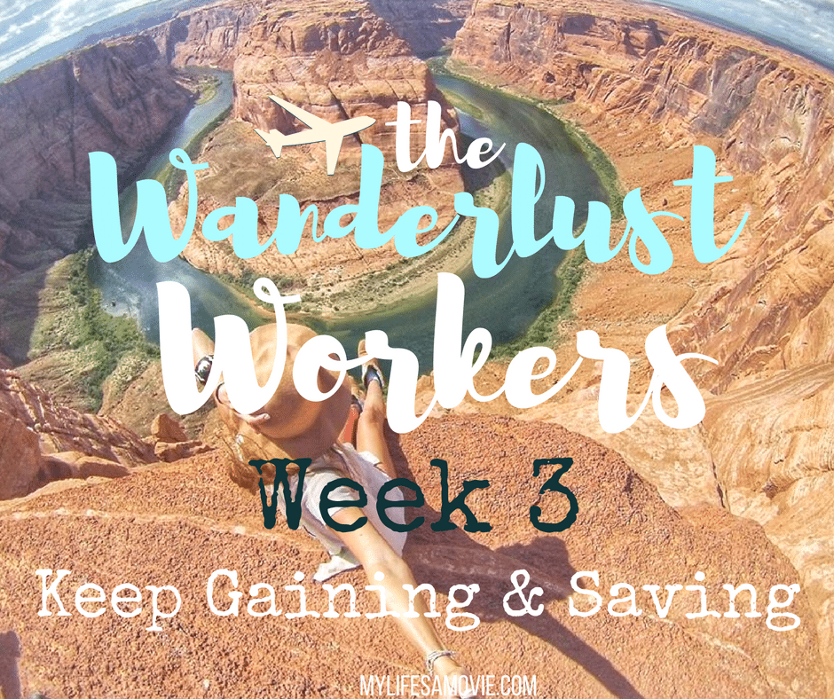 wanderlust-workers-week-3-mylifesamovie-com