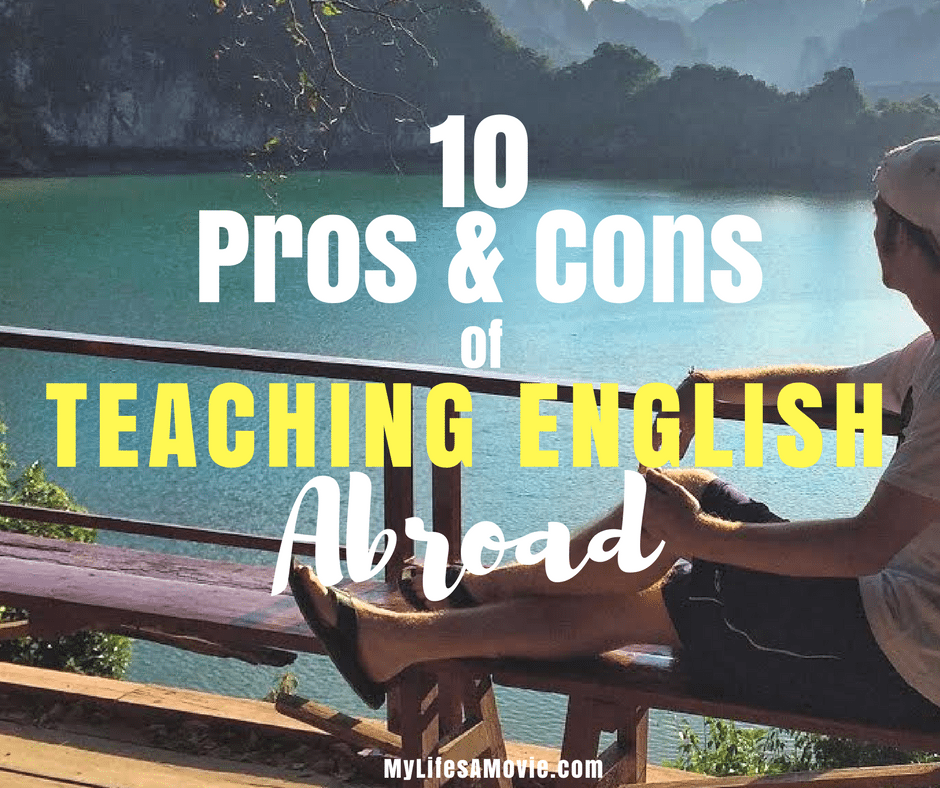 Pros And Cons Of Teaching English Abroad My Lifes A Movie - 8 things you should know about teaching english abroad