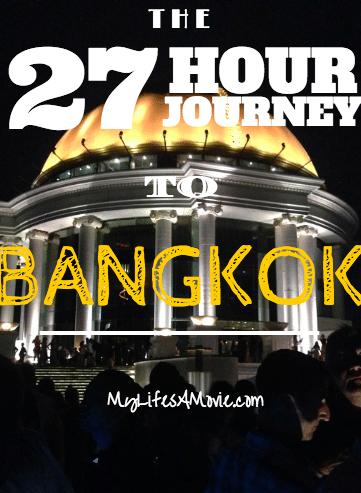 The 27 Hour Journey to Bangkok