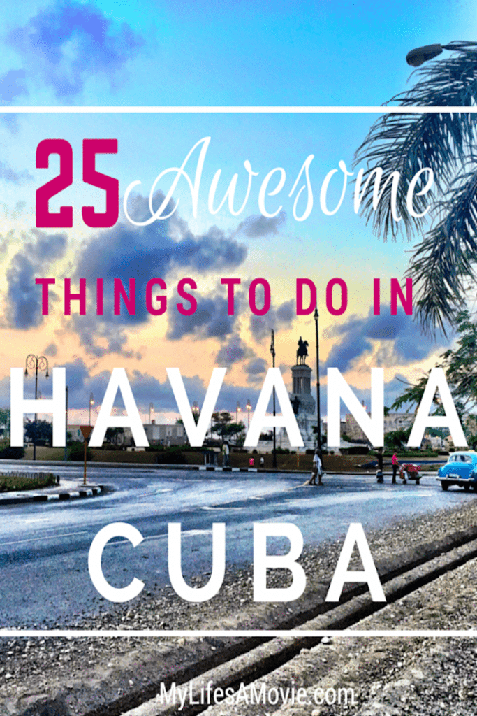 25 Awesome Things To Do In Havana Cuba