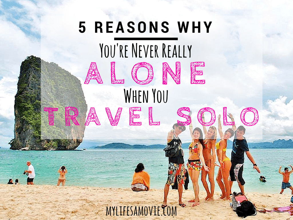 5 reasons why you're never really alone when you travel solo