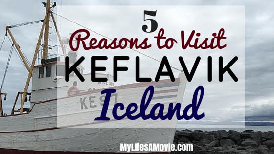 5 Reasons to Visit Keflavik Iceland