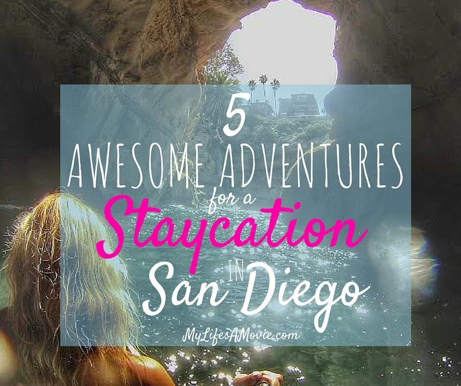 5 Awesome Adventures for a Staycation in San Diego