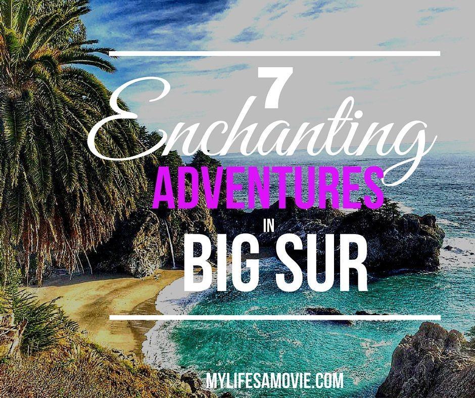 7 enchanting adventures in Big Sur