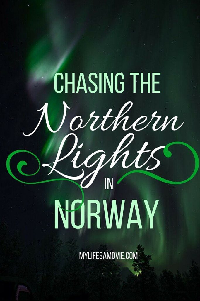 Chasing the Northern Lights in Norway MyLIfesAMovie