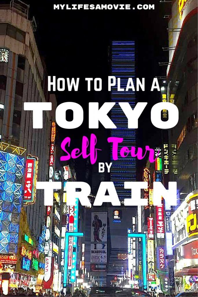 How to Plan a tokyo self tour by train mylifesamovie.com