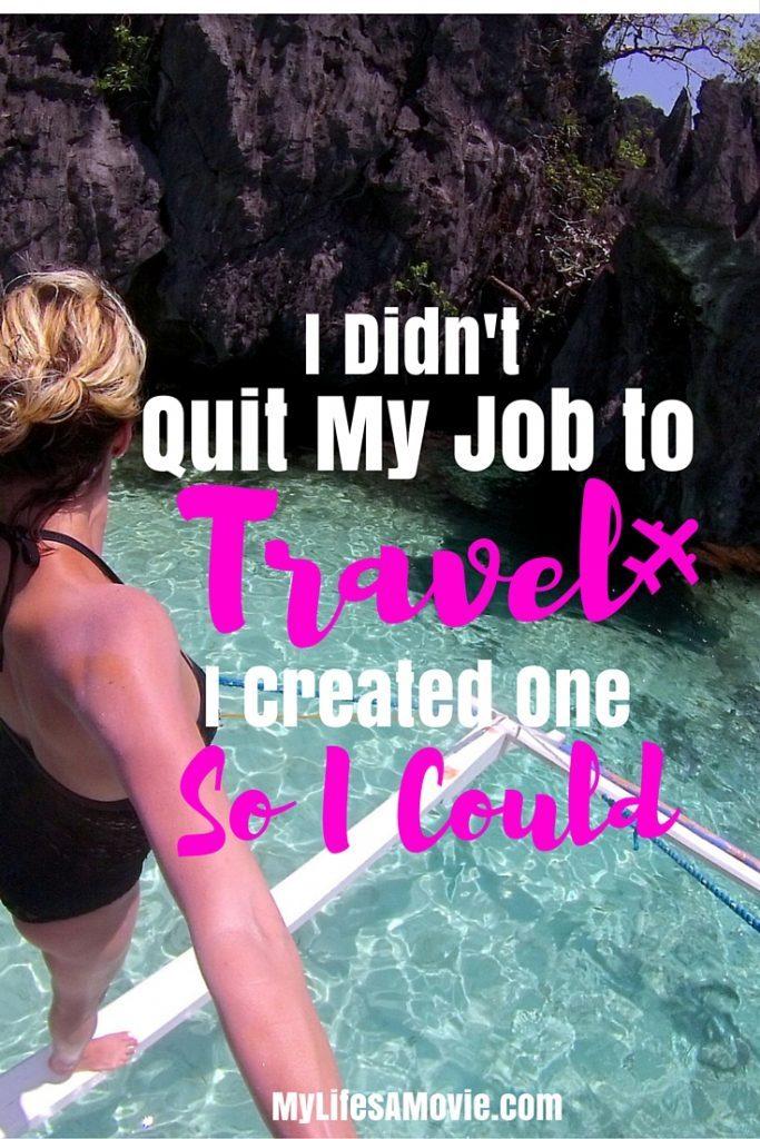 I Didn't Quit my job to travel mylifesamovie.com