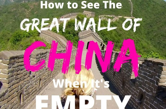 How to See The Great Wall of China when it's Empty mylifesamovie.com