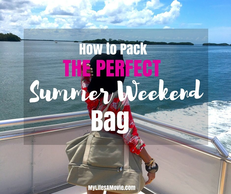 How to Pack the Perfect Summer Weekend bag mylifesamovie.com