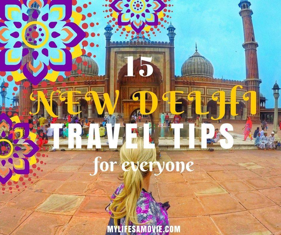 15 New Delhi Travel Tips fb mylifesamovie.com