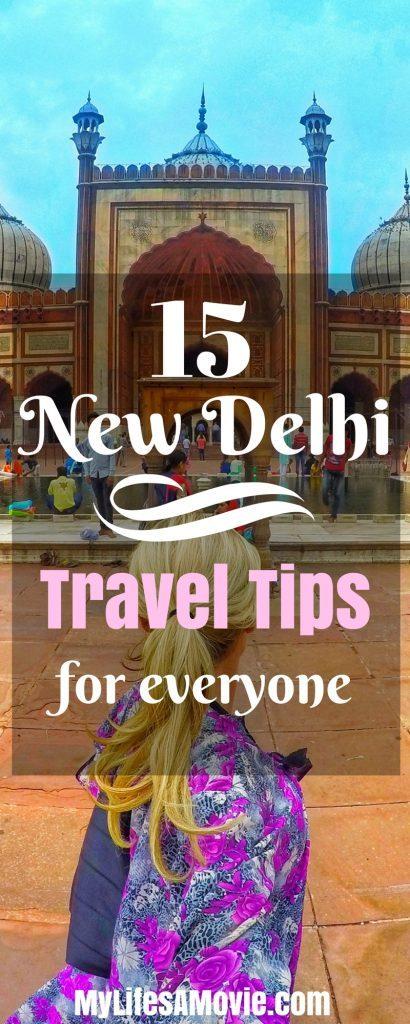15 New Delhi Travel Tips for Everyone MyLifesAMovie.com