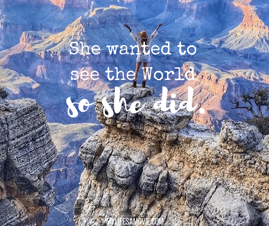 Wanderlust Workers travel-quotes-she-wanted-to-see-the-world-mylifesamovie-com