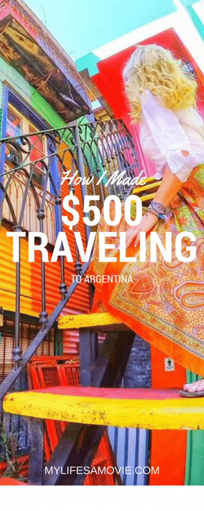 How I Made $500 Traveling to Argentina pinterest mylifesamovie.com