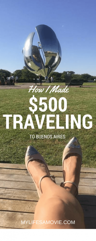 How I Made $500 Traveling to Buenos Aires pinterest mylifesamovie.com