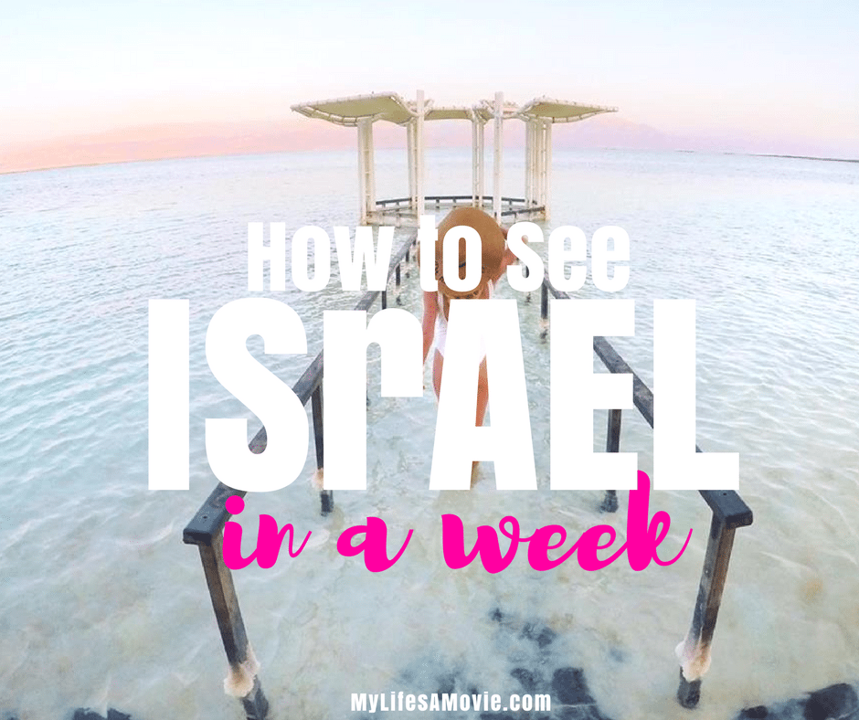 How to see Israel in a week mylifesamovie.com