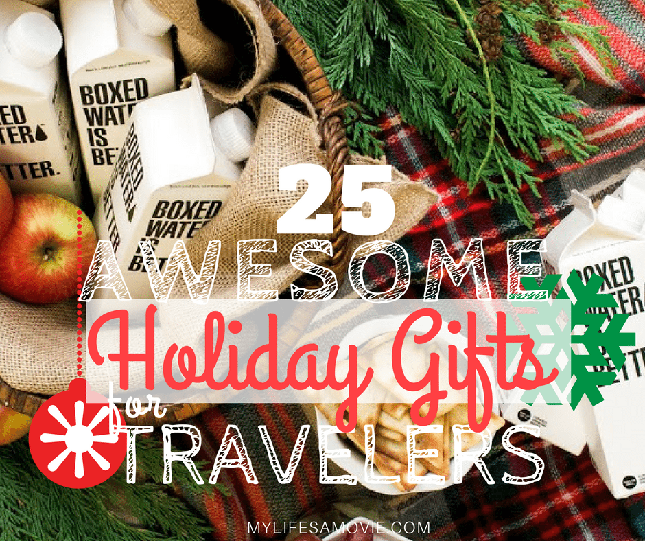 Holiday gifts for travelers mylifesamovie.com