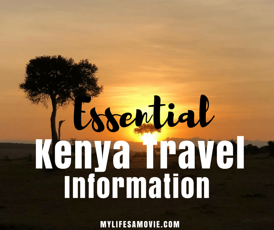 Essential Kenya Travel Information mylifesamovie.com