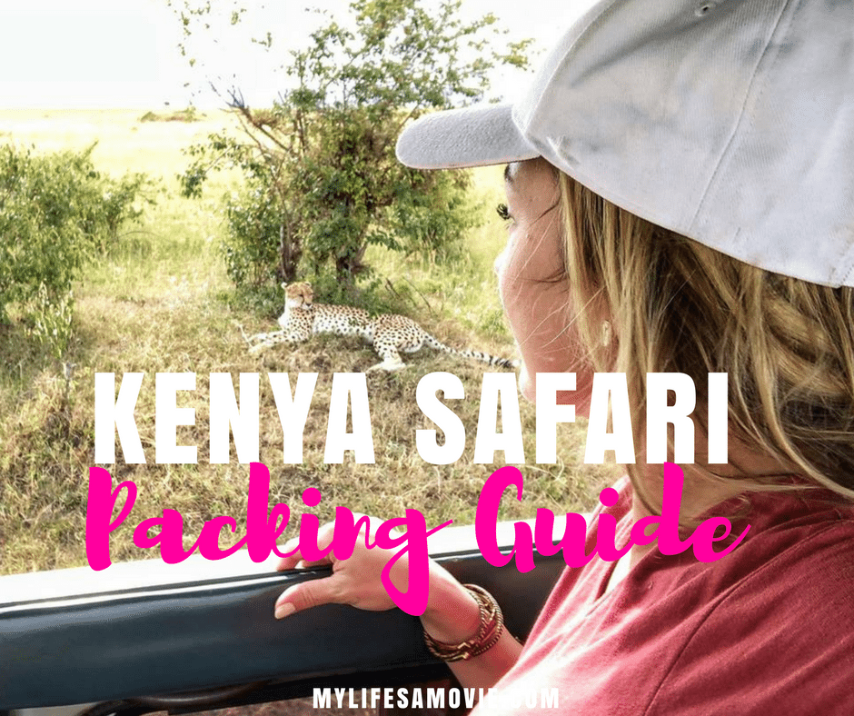 Kenya Safari packing guide mylifesamovie.com