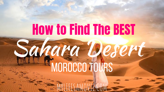 f4420fe0c8658 How to Book the Best Sahara Desert Tour - My Life s a Movie