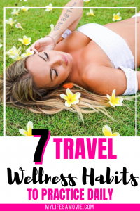 7 Travel Wellness Habits To Practice Daily