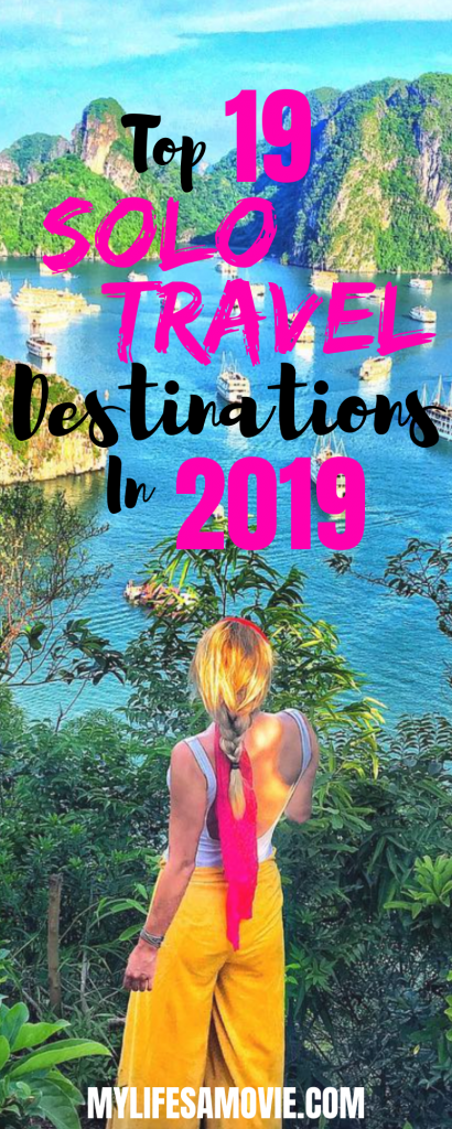 Top 19 Solo Travel Destinations In 2019