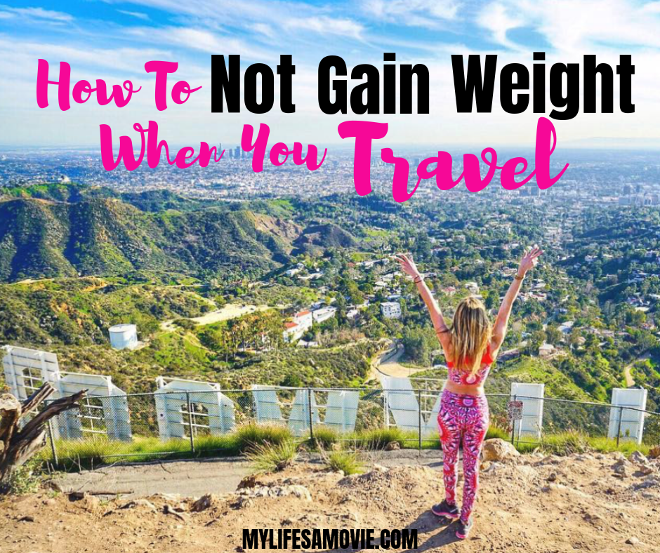 How to not gain weight when you travel