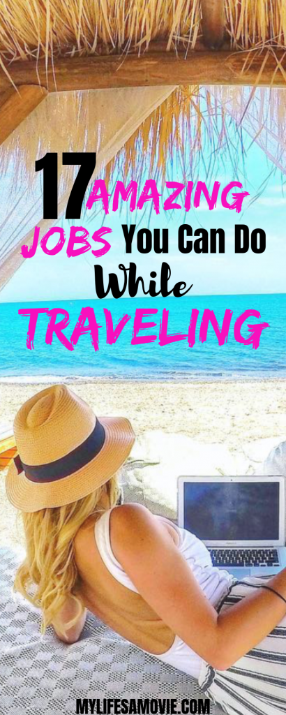 17 amazing jobs you can do while traveling.