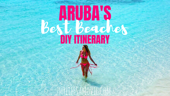 Aruba Best Beaches: Do it Yourself Itinerary - My Life's a Movie